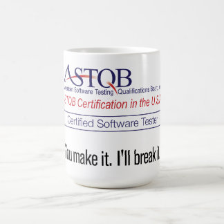 ASTQB Certified Software Tester You make it Mug
