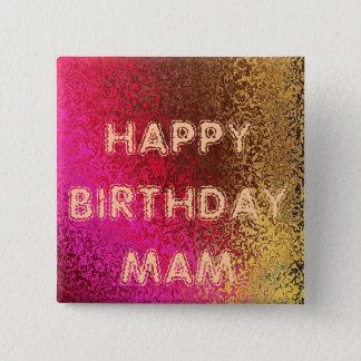 Astract Grunge Art Happy Birthday Mum 15 Cm Square Badge