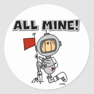 Astronaut All Mine T shirts and Gifts Classic Round Sticker. Cartoon Astronauts Stickers   Zazzle co uk