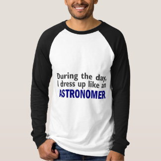 Astronomer During The Day T-Shirt