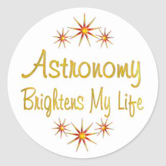 Astronomy Brightens My Life Round Stickers