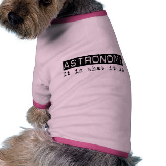Astronomy It Is Pet Clothes