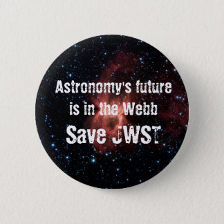 Astronomy's Future Is in the Webb 6 Cm Round Badge