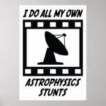 Astrophysics Stunts Posters