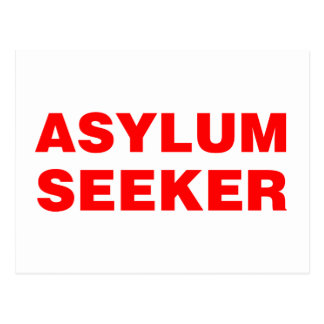 ASYLUM SEEKER POSTCARD