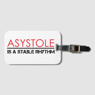 Asystole is a Stable Rhythm Luggage Tag