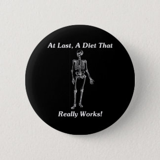 At Last, A Diet That Really Works! 6 Cm Round Badge