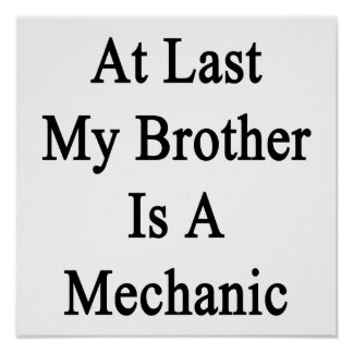 At Last My Brother Is A Mechanic Poster