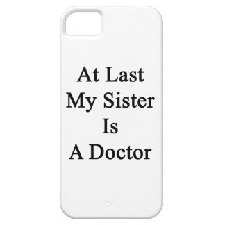At Last My Sister Is A Doctor iPhone 5/5S Cover