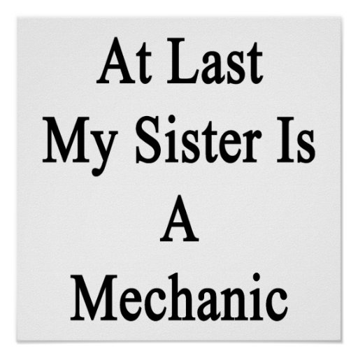At Last My Sister Is A Mechanic Poster