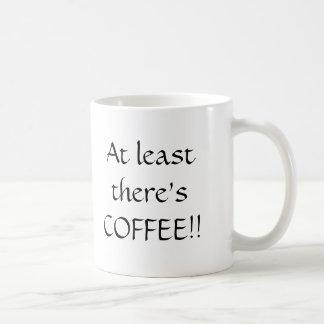 At least there's Coffee! Basic White Mug