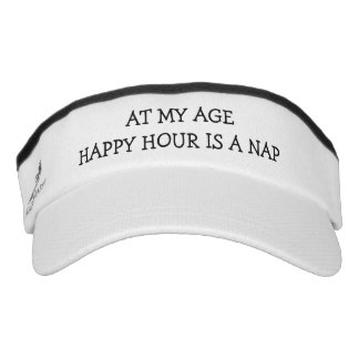 At My Age Happy Hour Is A Nap Visor