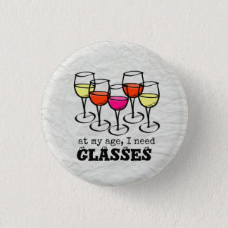 At My Age, I Need Glasses Wine Humor 3 Cm Round Badge