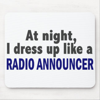 At Night I Dress Up Like A Radio Announcer Mouse Mat