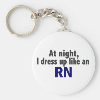 At Night I Dress Up Like An RN Key Ring