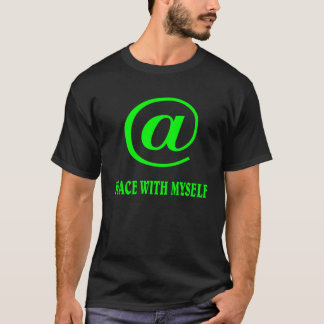 At peace with myself. T-Shirt