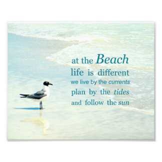 At the Beach Life is Different Quote Photo Print