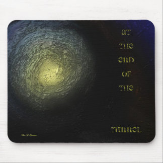 At the End of the Tunnel Mouse Pads