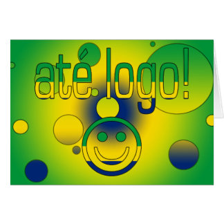 Até Logo! Brazil Flag Colors Pop Art Greeting Card