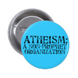 Atheism: A Non-Prophet Organisation Buttons