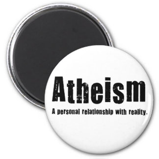 Atheism. A personal relationship with reality. 6 Cm Round Magnet
