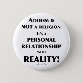 Atheism and Reality 6 Cm Round Badge