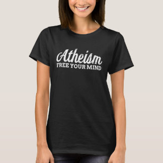Atheism - Free your mind, white text T-Shirt