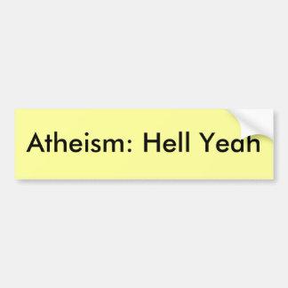 Atheism: Hell Yeah Bumper Sticker