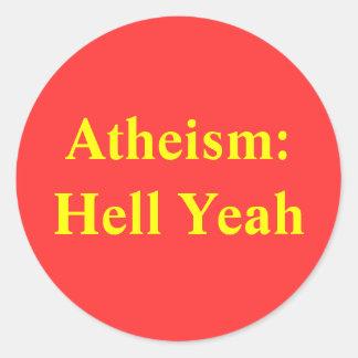 Atheism: Hell Yeah Round Sticker