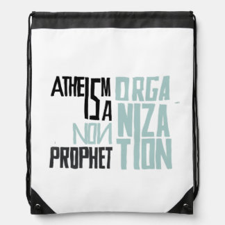Atheism is a non prophet organization drawstring bags