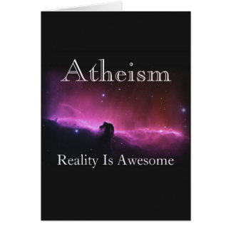 Atheism Reality is awesome Greeting Cards