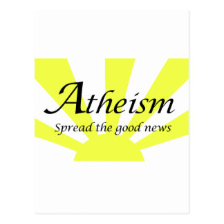 Atheism Spread The Good News Postcard