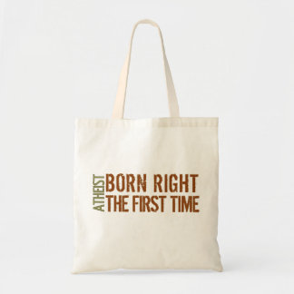 Atheist: Born right the first time Bags