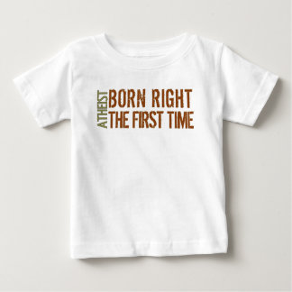 Atheist: Born right the first time T-shirt