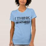 Atheist - I think therefore i'm Atheist