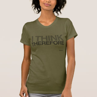 Atheist - i think therefore i'm Atheist T-shirts