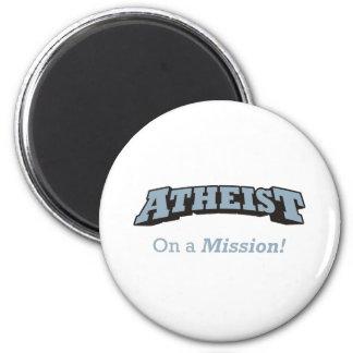 Atheist - On a Mission! 6 Cm Round Magnet