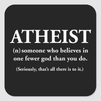 atheist: someone who believes in one fewer god sticker