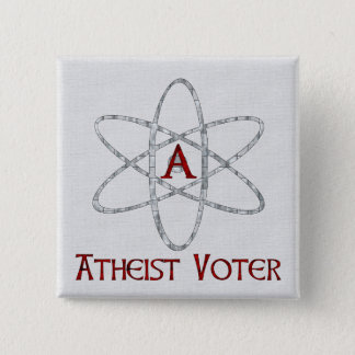 ATHEIST VOTER 15 CM SQUARE BADGE