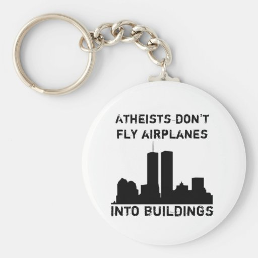 Atheists don't fly aeroplanes into buildings basic round button key ring