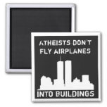 Atheists don't fly aeroplanes into buildings magnets