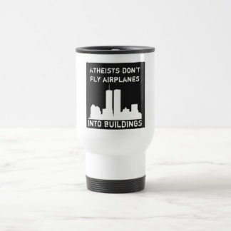 Atheists don't fly aeroplanes into buildings coffee mug