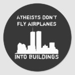 Atheists don't fly aeroplanes into buildings round sticker
