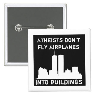 Atheists don't fly airplanes into buildings 15 cm square badge