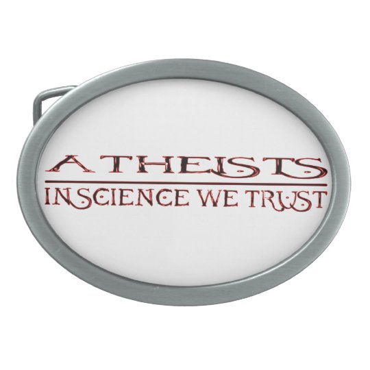 atheists: in science we trust belt buckles
