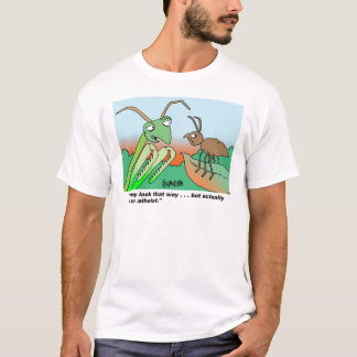 Athiest praying mantis T-Shirt