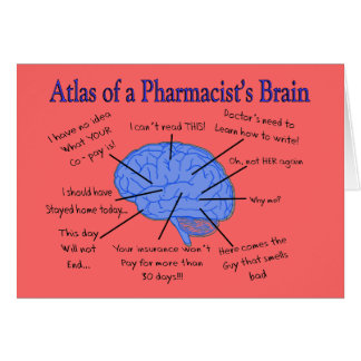 Atlas Of A Pharmacist's Brain-Hilarious Card