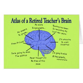 Atlas of a Retired Teacher's Brain Gfits Greeting Card