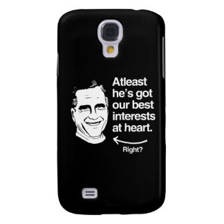 ATLEAST HE S GOT OUR BEST INTERESTS AT HEART SAMSUNG GALAXY S4 COVER