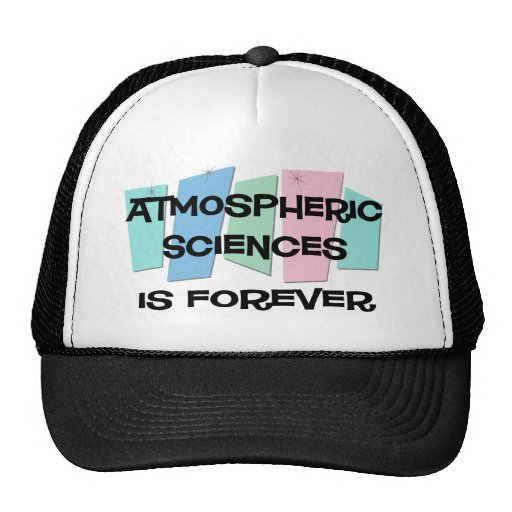 Atmospheric Sciences Is Forever Trucker Hats
